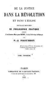 De la justice dans la révolution et dans l'église: nouveaux principes de philosophie pratique adressés à son éminence Monseigneur Mathieu, cardinal-archevêque de Besançon, Volume3