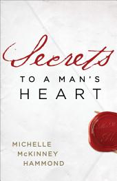 Secrets to a Man's Heart