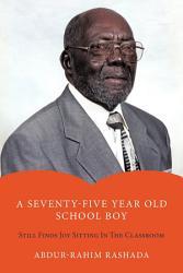 A Seventy Five Year Old School Boy Book PDF