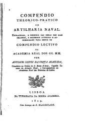 Compendio theorico-pratico de artilharia naval: Extractado para servir de compendio lectivo da Academia real dos GG.MM.