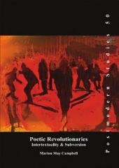 Poetic Revolutionaries: Intertextuality & Subversion