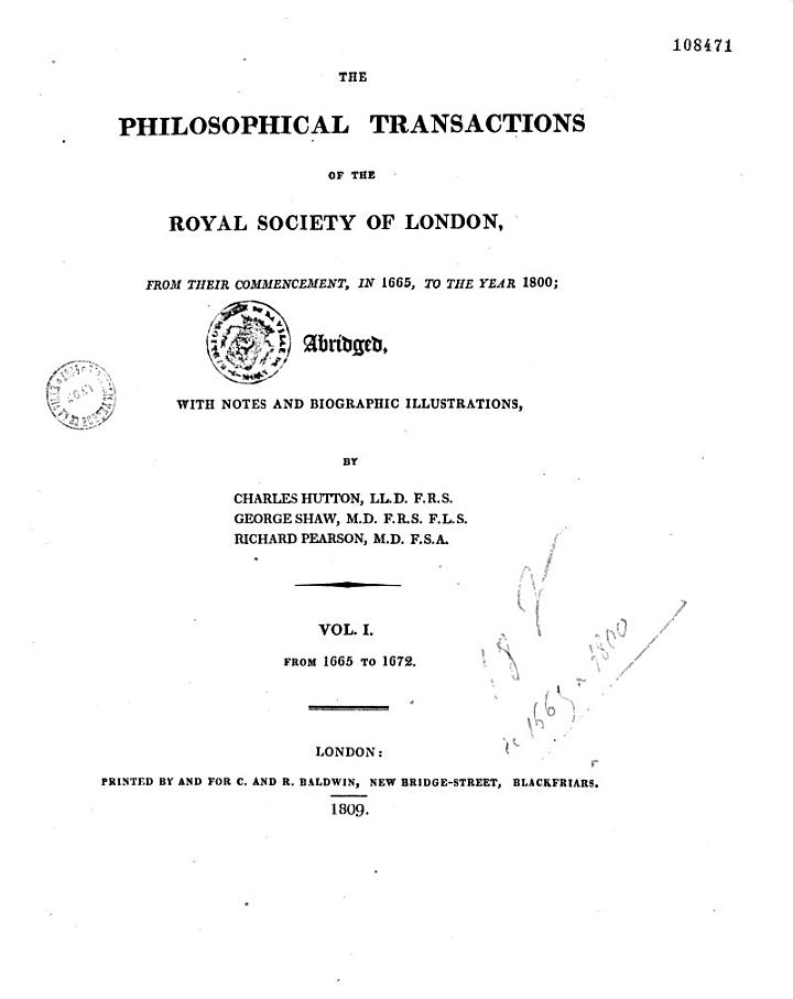 The Philosophical Transactions of the Royal Society of London, from Their Commencement, in 1665, to the Year 1800