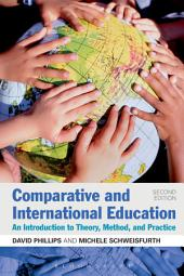 Comparative and International Education: An Introduction to Theory, Method, and Practice, Edition 2