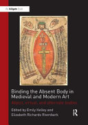 Binding the Absent Body in Medieval and Modern Art PDF