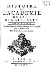 Histoire de l'Academie Royale des Sciences: année MDCCLI, avec les mémoires de mathématique [et] de physique, pour la même année, tirés des registres de cette Académie
