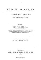 Reminiscences Chiefly of Oriel College and the Oxford Movement: Volume 2