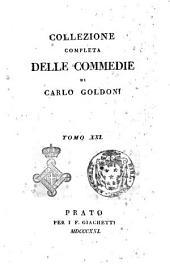 Collezione completa delle commedie di Carlo Goldoni. Tomo 1. [-30.]: Volume 21