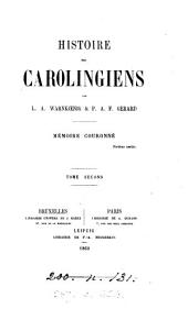 Histoire des Carolingiens, par L.A. Warnkœnig & P.A.F. Gerard: Volume2