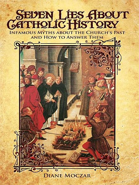 Download Seven Lies about Catholic History Book