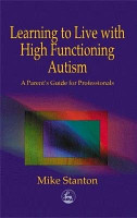 Learning to Live with High Functioning Autism PDF