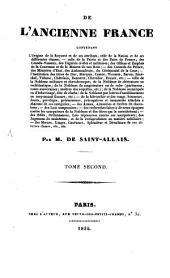De l'ancienne France: contenant l'Origine de la Royauté et de ses attributs, celle de la Nation et de ses differentes classes ...