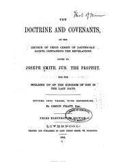 The Doctrine and Covenants, of the Church of Jesus Christ of Latter-day Saints: Containing the Revelations Given to Joseph Smith, Jun. the Prophet ... Divided Into Verses, with References