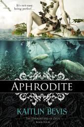 Aphrodite : Book 1 Aphrodite Trilogy
