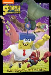 SpongeBob Movie: Sponge Out of Water Junior Novel (The SpongeBob Movie: Sponge Out of Water in 3D)