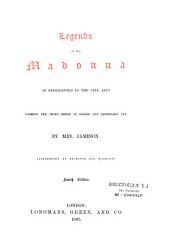 Legends of the Madonna as Represented in the Fine Arts: Forming the Third Series of Sacred and Legendary Art