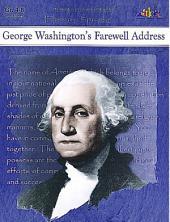 George Washington's Farewell Address: History Speaks . . .