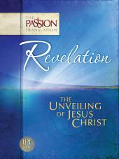 Revelation: The Unveiling of Jesus Christ