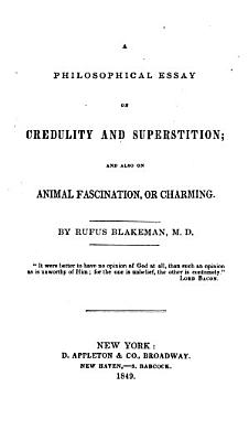 A Philosophical Essay on Credulity and Superstition PDF