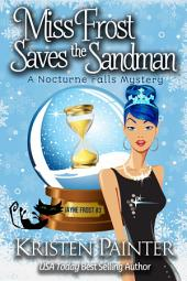 Miss Frost Saves The Sandman: A Nocturne Falls Mystery