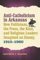 Anti Catholicism in Arkansas PDF
