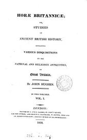 Horæ Britannicæ; or, Studies in ancient British history: Volume 1