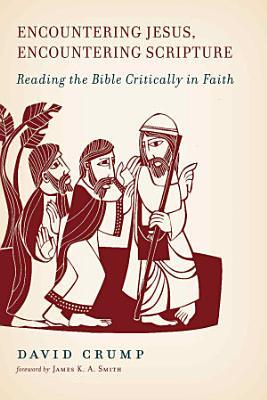 Encountering Jesus  Encountering Scripture