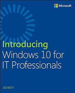 Introducing Windows 10 for IT Professionals Book