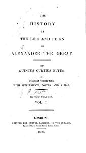 The history of the life and reign of Alexander the Great: Volume 1