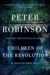 Children of the Revolution: An Inspector Banks Novel