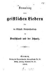 Sammlung von geistlichen Liedern für die Bischöfl. Methodistenkirche in Deutschland und der Schweiz