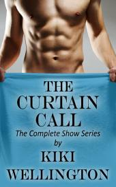 The Curtain Call (The Complete Show Series)