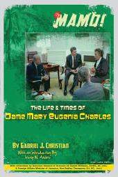 Mamo!: The Life & Times of Dame Mary Eugenia Charles