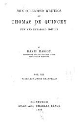 The Collected Writings of Thomas De Quincey: Tales and prose phantasies