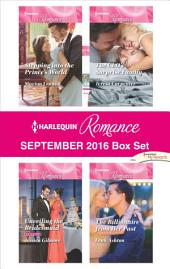 Harlequin Romance September 2016 Box Set: Stepping into the Prince's World\Unveiling the Bridesmaid\The CEO's Surprise Family\The Billionaire from Her Past