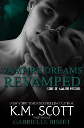 Vampire Dreams Revamped: A Sons of Navarus Prequel