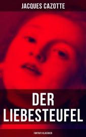 Der Liebesteufel (Fantasy-Klassiker): Klassiker der Fantastik