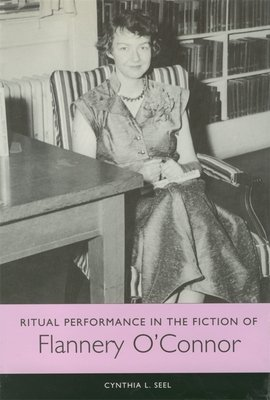 Ritual Performance in the Fiction of Flannery O Connor