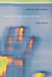 Parables for the Virtual: Movement, Affect, Sensation
