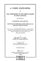 A Tamil Hand-Book: or full Introduction to the Common Dialect of that Language, on the plan of Ollendorf and Arnold: For the Use of Foreigners learning Tamil, and of Tamulians learning English. By George Uglow Pope