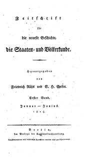 Zeitschrift für die neueste Geschichte, die Staaten und Völkerkunde ... von Friedrich Rühs und S. H. Spiker: Band 1