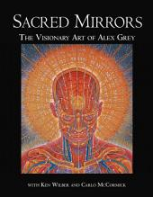 Sacred Mirrors: The Visionary Art of Alex Grey, Edition 2