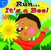 Run...It's a Bee!