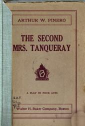 The Second Mrs. Tanqueray: A Play in Four Acts
