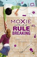 Moxie and the Art of Rule Breaking PDF