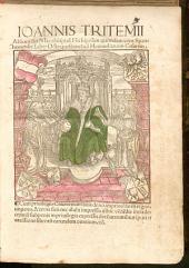 Ioannis Tritemii Abbatis sancti Iacobi apud Herbipolim, quondam vero Spanhemensis Liber Octo questionu[m] ad Maximilianum Cesarem