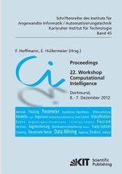 Proceedings  22  Workshop Computational Intelligence  Dortmund  6    7  Dezember 2012 PDF