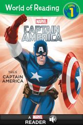 World of Reading Captain America: This Is Captain America: A Marvel Read-Along (Level 1)
