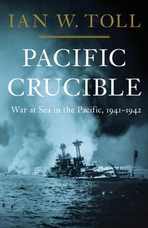 Pacific Crucible  War at Sea in the Pacific  1941 1942 Book