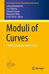 Moduli of Curves: CIMAT Guanajuato, Mexico 2016