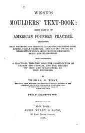 West's Moulders' Text-book: Being Pt. II of American Foundry Practice ...